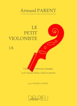 Armand Parent - Le Petit Violoniste Volume 1A - Partition - di-arezzo.fr