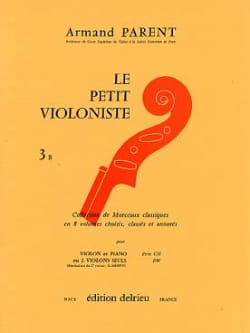 Armand Parent - Le Petit Violoniste Volume 3 B - Partition - di-arezzo.fr