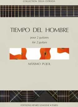 Maximo Diego Pujol - Tiempo del Hombre - 2 Guitares - Partition - di-arezzo.fr