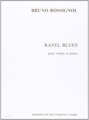Ravel Blues - Bruno Rossignol - Partition - Violon - laflutedepan.com