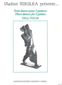 Milan Tésar - 3 Dances for 2 guitars - Sheet Music - di-arezzo.co.uk
