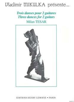 Milan Tésar - 3 Danses pour 2 guitares - Partition - di-arezzo.fr