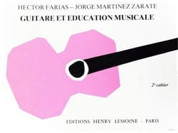 Farias Hector / Zarate Jorge Martinez - Guitare et Education musicale - Volume 2 - Partition - di-arezzo.fr