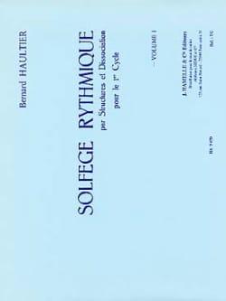 Bernard Haultier - Solfège Rythmique Volume 1 - Partition - di-arezzo.fr