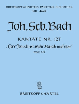 Johann Sebastian Bach - Kantate 127 Herr Jesu Christ - Partition - di-arezzo.fr