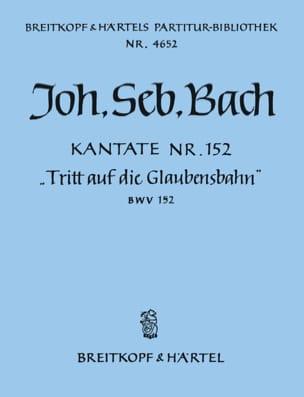 BACH - Kantate 152 Tritt Auf Die Glaubensbahn - Partition - di-arezzo.fr