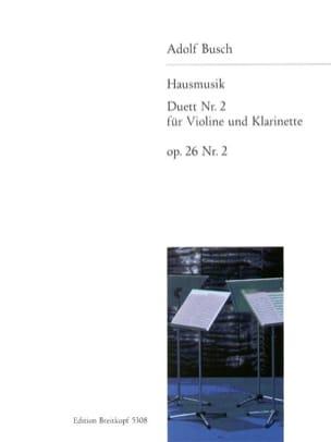 Adolf Busch - Hausmusik - Duett, Nr. 2 op. 26/2 - Violine Klarinette - Partition - di-arezzo.fr