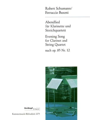 Schumann Robert / Busoni Ferruccio - Abendlied – Klarinette Streichquartett - Partition - di-arezzo.fr