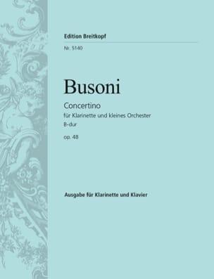 Ferruccio Busoni - Concertino B-Dur op. 48 - clarinette - Partition - di-arezzo.fr