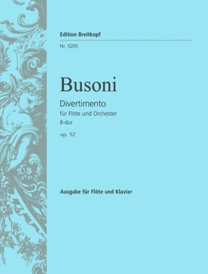 Ferruccio Busoni - Divertimento B-Dur op. 52 - Flute piano - Sheet Music - di-arezzo.co.uk