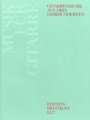- Gitarrenmusik aus drei Jahrhunderten - Partition - di-arezzo.fr