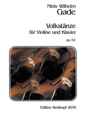 Niels Wilhelm Gade - Volkstänze op. 62 - Partition - di-arezzo.fr