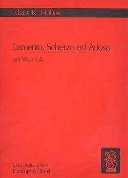 Klaus K. Hübler - Lamento, Scherzo et Arioso - Partition - di-arezzo.fr