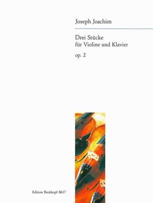Joseph Joachim - 3 Stücke op. 2 - Partition - di-arezzo.fr