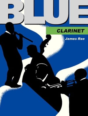 Blue Clarinet James Rae Partition Clarinette - laflutedepan