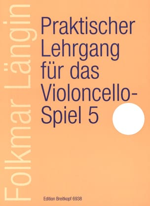 Folkmar Längin - Praktischer Lehrgang Für Der Violoncellospiel - Volume 5 - Sheet Music - di-arezzo.co.uk