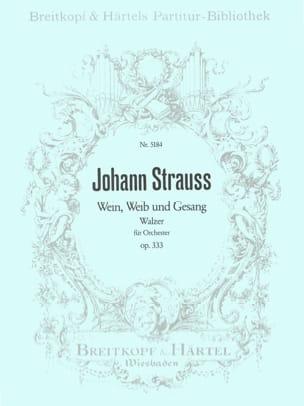 Johann (Fils) Strauss - Wein, Weib und Gesang op. 333 – Partitur - Partition - di-arezzo.fr