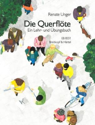 Renate Unger - Die Querflöte - Ein Lehr– u. Übungsbuch 1 - Partition - di-arezzo.fr