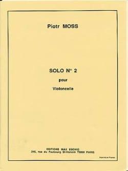 Solo n° 2 Piotr Moss Partition Violoncelle - laflutedepan