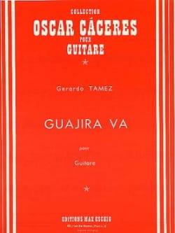 Guajira Va Gerardo Tamez Partition Guitare - laflutedepan