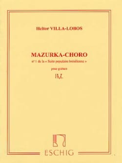 Heitor Villa-Lobos - Mazurka Chôro: No. 1 in the Brazilian Popular Suite - Sheet Music - di-arezzo.co.uk