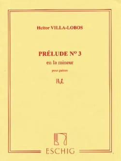 Heitor Villa-Lobos - Prelude n ° 3 in A minor - Sheet Music - di-arezzo.com