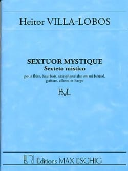 Sextuor mystique - Conducteur - VILLA-LOBOS - laflutedepan.com