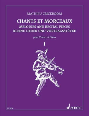 Mathieu Crickboom - Chants et morceaux – Volume 1 - Partition - di-arezzo.fr