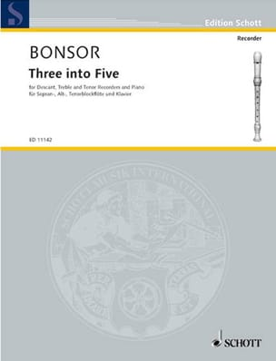 Brian Bonsor - Three into five - descant, treble, tenor recorders piano - Partition - di-arezzo.fr