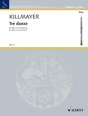 Wilhelm Killmayer - Tre Danze – Oboe Schlagzeug - Partition - di-arezzo.fr