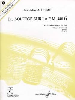 Jean-Marc Allerme - du Solfège sur la FM 440.6 - Chant Audition Analyse avec CD - Partition - di-arezzo.fr