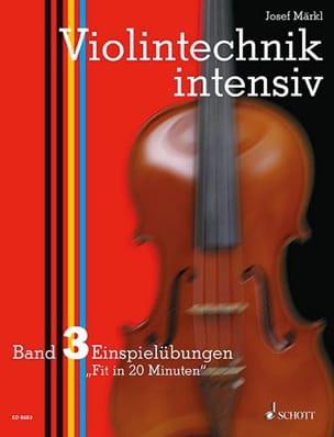 Josef Märkl - Violintechnik intensiv – Bd. 3 - Partition - di-arezzo.fr
