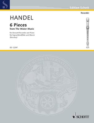 Georg Friedrich Haendel - 6 Pieces from Water Music – Descant recorder - Partition - di-arezzo.fr