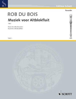 Muziek voor Altblokfluit - Rob du Bois - Partition - laflutedepan.com