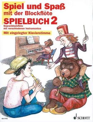 Engel Gerhard / Heyens Gudrun / Hünteler Konrad / Linde Hans-Martin - Spielbuch 2 - Sopranblockflöte (Spiel und Spass mit der Blockflöte) - Partition - di-arezzo.fr