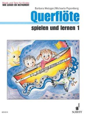 Metzger Barbara / Papenberg Michaela - Querflöte spielen und lernen 1 - Noten - di-arezzo.de