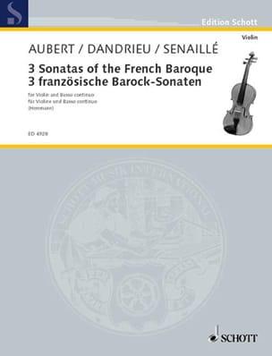 Aubert Jacques / Dandrieu Jean-François / Senaillé Jean-Baptiste - 3 Französische Barock-Sonaten - Partition - di-arezzo.fr