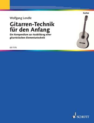 Wolfgang Lendle - Gitarren-Technik für den Anfang - Partition - di-arezzo.fr