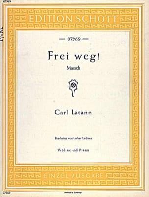 Carl Latann - Frei weg ! - Violon piano - Partition - di-arezzo.fr