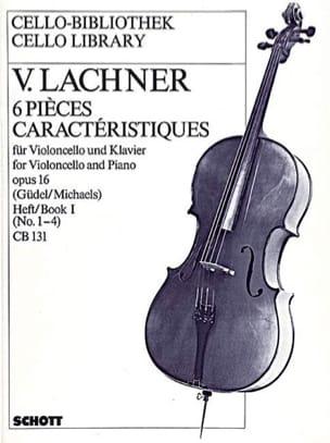 Vinzenz Lachner - 6 Pièces Caractéristiques op.16, Volume 1 - Partition - di-arezzo.fr