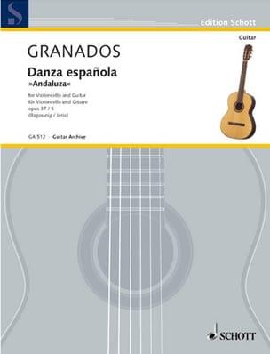 Enrique Granados - Danza espanola : Andaluza op. 37 n° 5 - Cello guitare - Partition - di-arezzo.fr