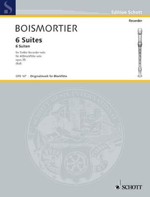 Joseph Bodin de Boismortier - 6 Suites op. 35 für Altblockflöte solo - Partition - di-arezzo.fr