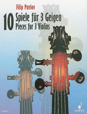 10 Spiele für 3 Geigen - Filip Pavlov - Partition - laflutedepan.com