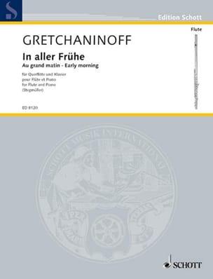 Alexandre Gretchaninov - In go Frühe op. 126b - Flöte Klavier - Sheet Music - di-arezzo.co.uk