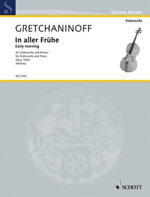 Alexandre Gretchaninov - In aller Frühe opus 126b - Violoncelle - Partition - di-arezzo.fr