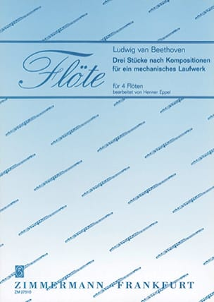 BEETHOVEN - 3 Stücke nach Kompositionen für ein mecanisches Laufwerk – 4 Flöten - Partition - di-arezzo.fr