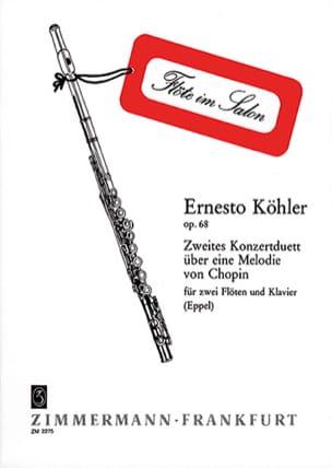 Ernesto KÖHLER - Konzertduett Nr. 2 über eine Melodie von Chopin – 2 Flöten Klavier - Partition - di-arezzo.fr