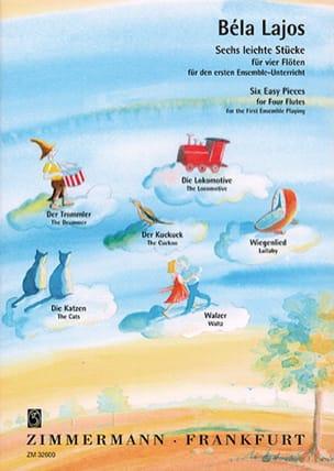 Bela Lajos - 6 Leichte Stücke – 4 Flöten - Partition - di-arezzo.fr