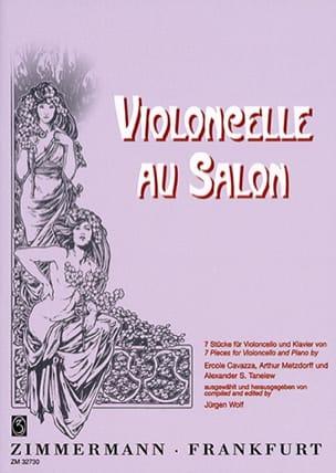 Metzdorff Arthur / Cavazza Ercole / Taneiev Alexander S. - Violoncelle au Salon - Partition - di-arezzo.fr