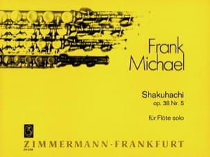 Frank Michael - Shakuhachi op. 38 n ° 5 - Solo flute - Sheet Music - di-arezzo.co.uk